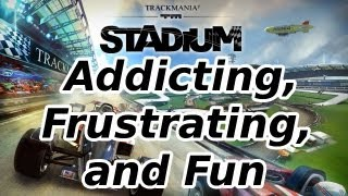 MY IMPRESSIONS of TrackMania 2: Stadium (Addicting, Frustrating, and Fun) HD Gold Medal PC Gameplay