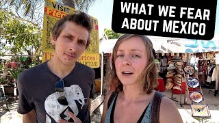 Our BIGGEST FEARS about MEXICO (Before & After Living Here)