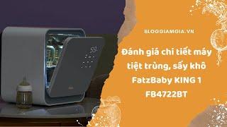 Đánh giá chi tiết máy tiệt trùng Fatzbaby King 1 FB4722BT