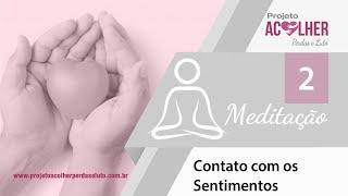 Tema 2 - Meditação Contato com os Sentimentos
