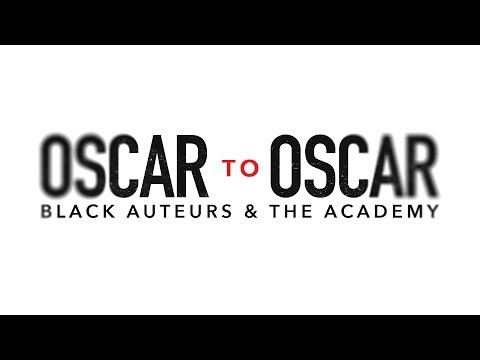 Oscar to Oscar: Black Filmmakers and the Academy.