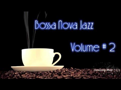 Bossa Nova Jazz: Coffee Music Jazz/Musica Mix Playlist 2015 Collection #1