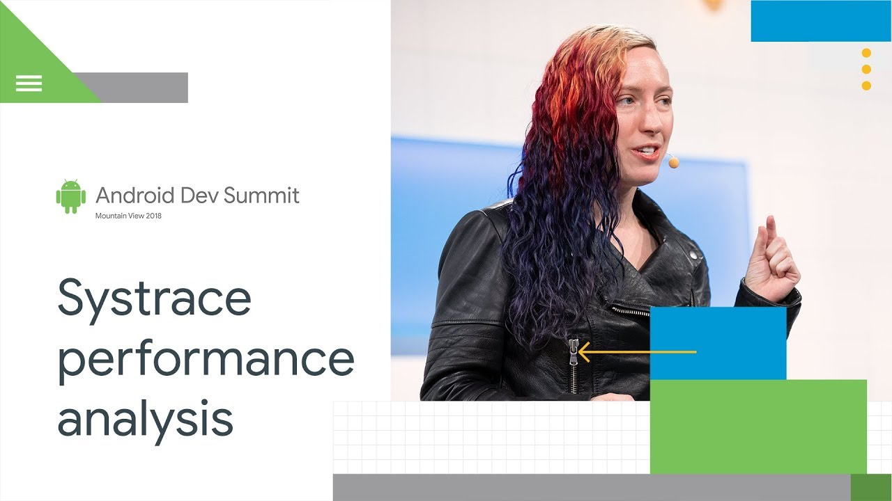 Performance Analysis Using Systrace (Android Dev Summit '18)