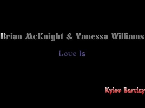 Brian McKnight & Vanessa Williams - Love Is Song Lyrics