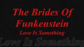 The Brides Of Funkenstein ~ Love Is Something