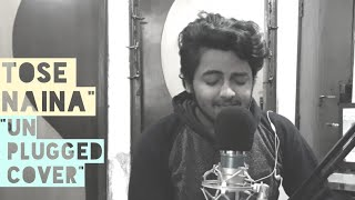 Tose Naina | Unplugged cover | By Prashant | Arijit Singh | Mickey Virus..
