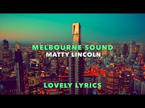 Matty Lincoln - Melbourne Sound (Lyric Version)