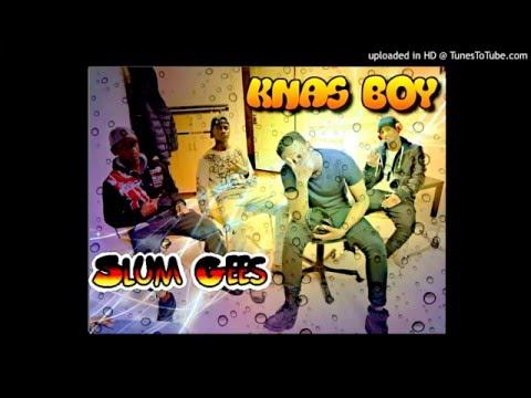 Knas Boy - Slum Gees