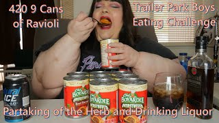 The 420 - 9 Cans of Ravioli - Trailer Park Boys Eating Challenge