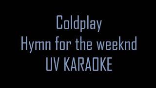 COLDPLAY - HYMN FOR THE WEEKEND (KARAOKE)