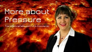 More about Pressure(http://www.translatorscafe.com/cafe/EN/units-converter/pressure/c/ TranslatorsCafe.com Unit Converter. Pressure ..., 2014-07-30T14:15:11.000Z)