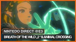 Zusammenfassung und Highlights der Ankündigungen von Nintendo & Zelda Breath of The Wild 2 Trailer