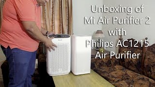 Mi Air Purifier 2 Unboxing with Philips AC1215 Air Purifier