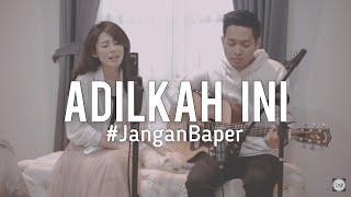 #JanganBaper Tia AFI - Adilkah Ini (Cover)