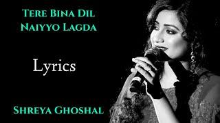 Tere Bina Dil Naiyo Lagda Female (LYRICS) - Tezz | Shreya Ghoshal | Sajid-Wajid | Ajay D, Kangana R