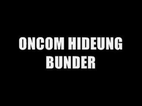 ONCOM HIDEUNG   BUNDER