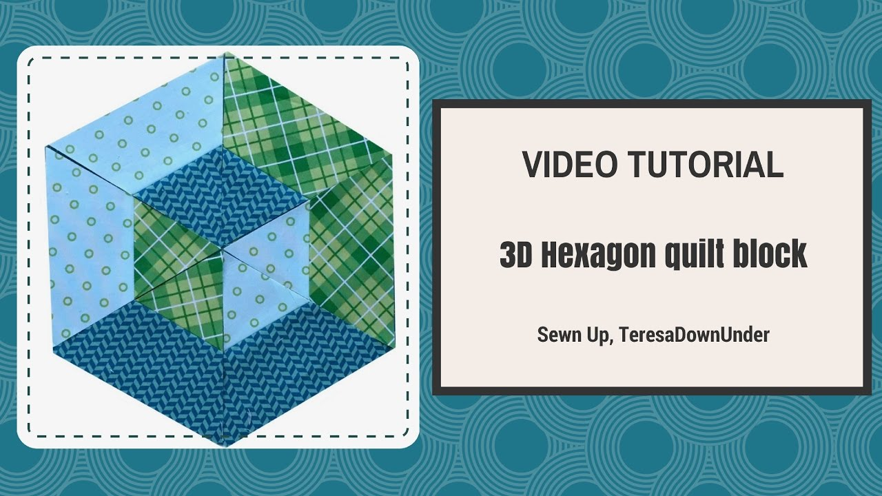 2 Minute Video Tutorial 3d Hexagon Quilt Block Viyoutube