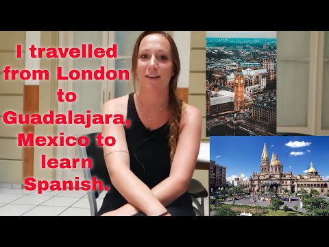 I travelled from London to Guadalajara, Mexico to learn Spanish.