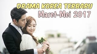 Video 12 Drama Korea Terbaru dan Terbaik Selama Maret-Mei 2017 download MP3, 3GP, MP4, WEBM, AVI, FLV Oktober 2017