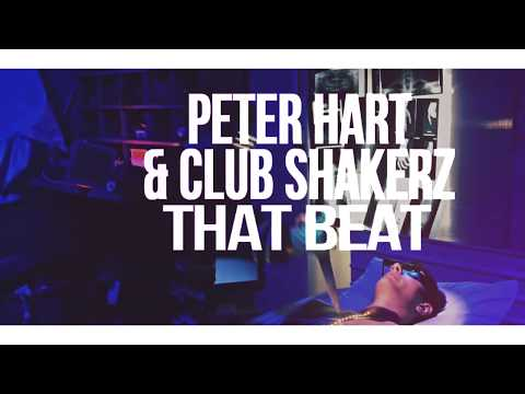 Peter Hart & Club ShakerZ - That Beat (Original Mix) [2018]