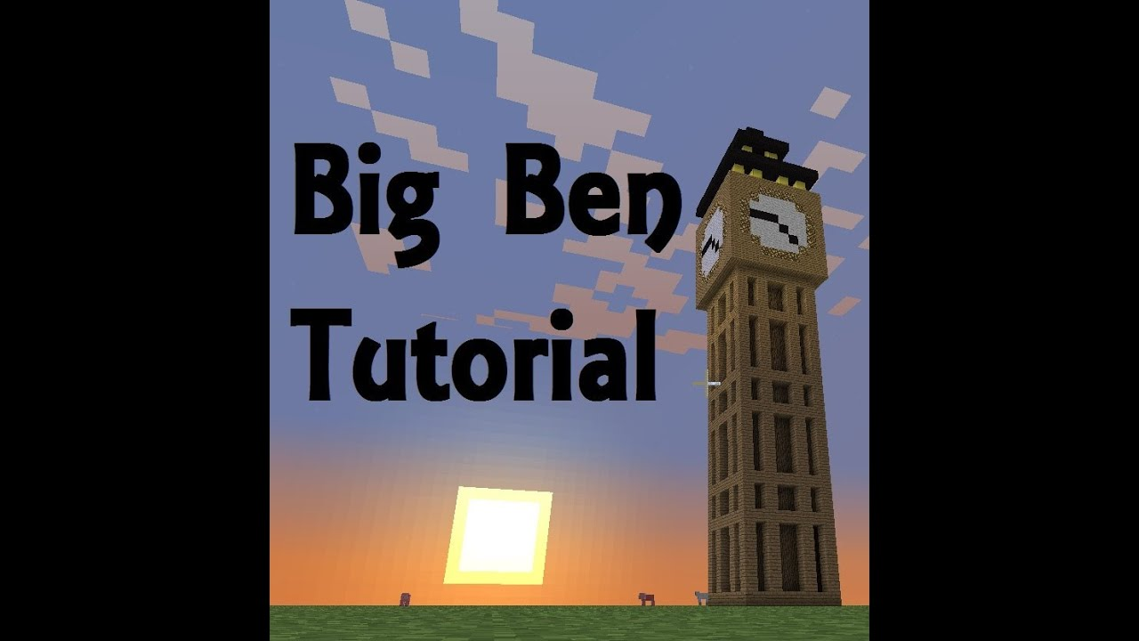 Minecraft big ben tutorial youtube malvernweather Image collections