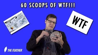 60 SCOOPS OF WTF!!!