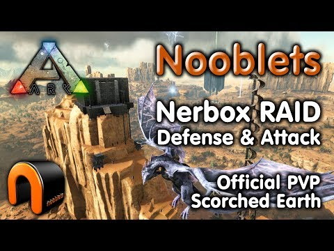ARK: Nooblets Nerbox RAID DEFENSE & ATTACK (Official SE PvP)