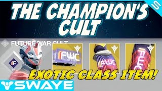 The Champion's Cult Future War Cult Exotic Class Items Guide