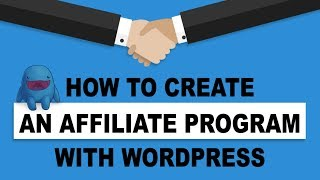 How To Create an Affiliate Program With Wordpress - AffiliateWP Tutorial