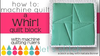 How To: Machine Quilt a Whirl Quillt Block- With Natalia Bonner- Lets Stitch a Block a Day- Day 104