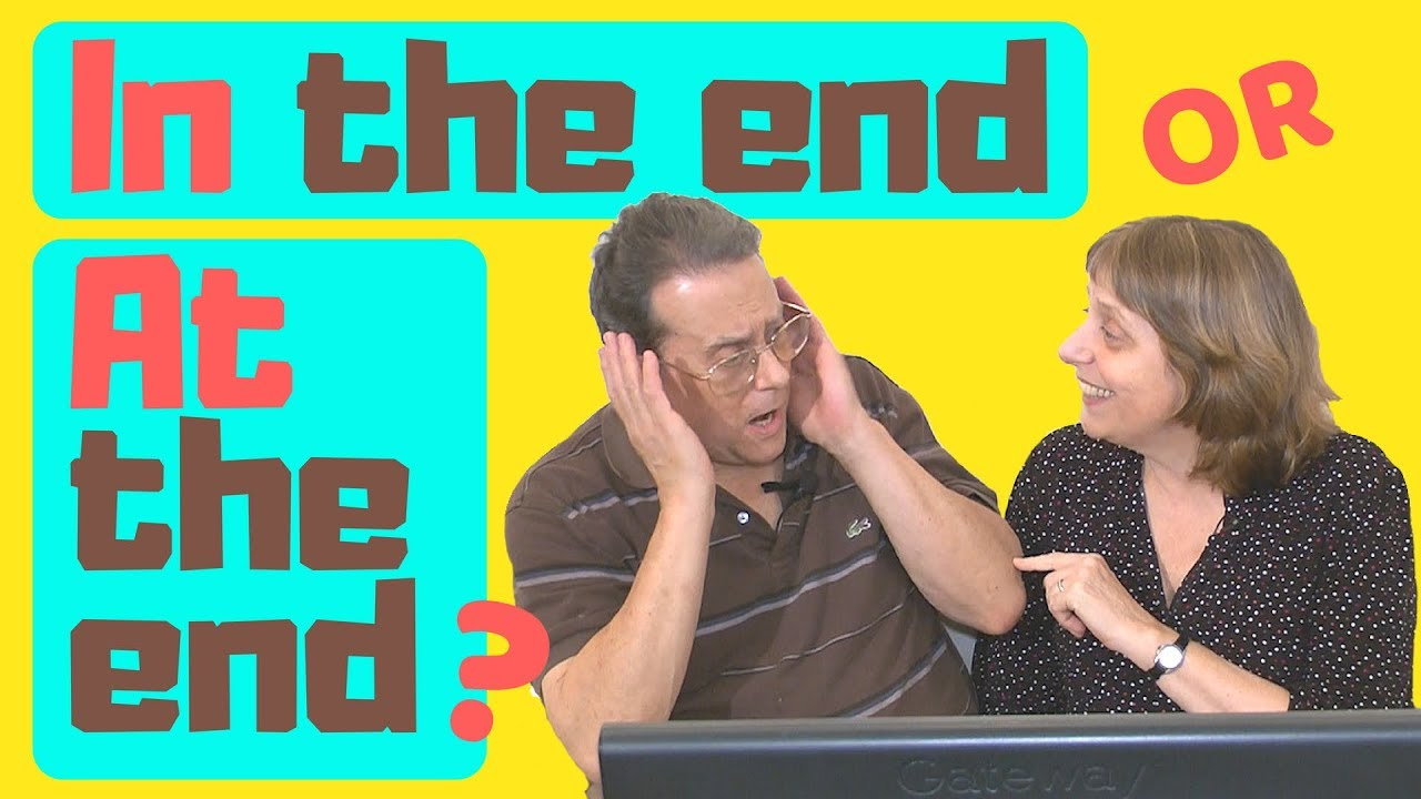 In the end - At the end: What's the difference?