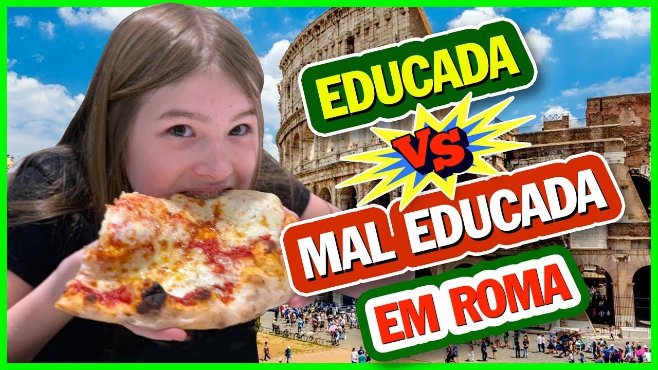 CRIANÇA EDUCADA VS MAL EDUCADA  1 - PASSEANDO EM ROMA - YouTube 62d35ab4f105e