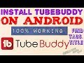 How to install tubebuddy on android||download|| full tutorial(Hindi)