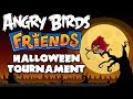 Angry Birds Friends: Halloween Tournament 2013 | Ep. 1 (1080p)