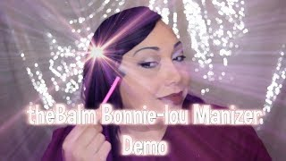 New The Balm Bonnie-Lou Manizer Demo/Swatches/Review