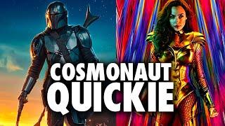 Cosmonaut Multi-Quickie (SPOILERS) - Mandalorian Season 2 & WW84