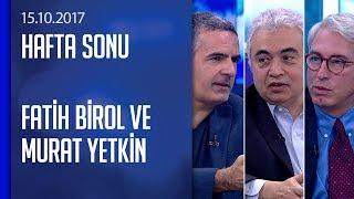 Fatih Birol ve Murat Yetkin enerjinin siyasetteki rolünü anlattı - Hafta Sonu 15.10.2017 Pazar