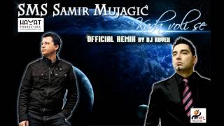 Samir Mujagic SMS - Kada se voli (DJ Ruvex Remix 2012)