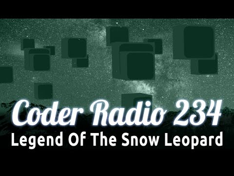 Legend Of The Snow Leopard | Coder Radio 234