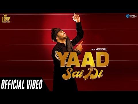 Yaad Sai Di (Official Video) | Master Sanju | Indi Billing Productions | New Punjabi Songs 2019
