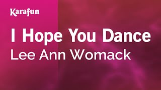Karaoke I Hope You Dance - Lee Ann Womack * Mp3