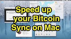 Increase slow download and sync of bitcoin blockchain on Mac