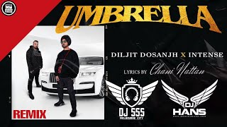 Umbrella Remix - DJ Hans x DJ SSS   Diljit Dosanjh   Intense   Latest Punjabi Songs 2021