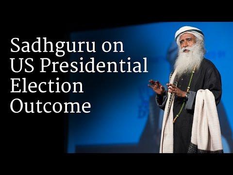 Sadhguru on US Presidential Election Outcome