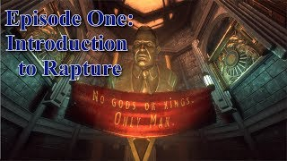 Bioshock : Episode One - Introduction to Rapture
