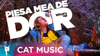Repeat youtube video What's UP - Piesa mea de dor (Official Video)