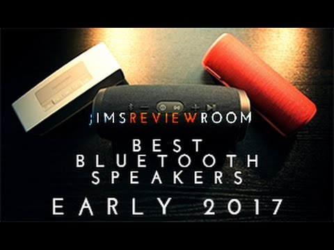 Best Bluetooth Speakers - EARLY 2017  -  Here's my list!