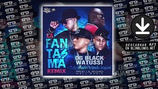 OG Black vs. Watussi Ft. Cosculluela Y Kendo Kaponi - La Fantasma (Official Remix)