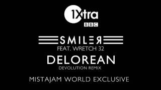 Smiler - Delorean ft Wretch 32 (DEVolution Remix)
