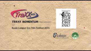 Kuala Lumpur Eco Film Festival 2015 - Traxx Momentum